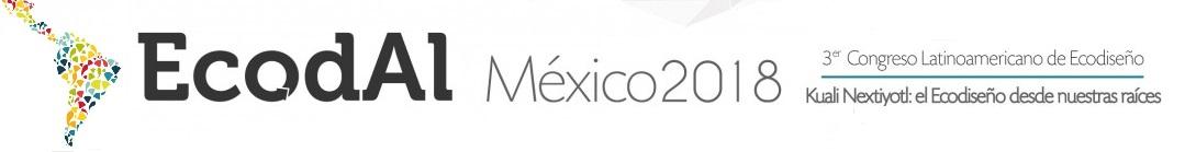 3er. Congreso Latinoamericano de Ecodiseño - EcodAl México 2018